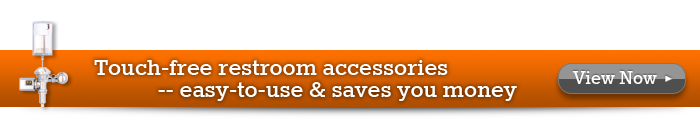 Touch-Free Restroom Accessories - easy-to-use & saves you money