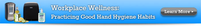 Workplace Wellness: Practicing Good Hand Hygiene Habits